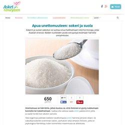 Apua unettomuuteen: sokeri ja suola - Askel Terveyteen