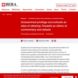Unexamined privilege and schools as sites of othering: Towards an ethics of commentary and debate