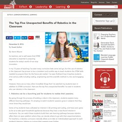 The Top Five Unexpected Benefits of Robotics in the Classroom