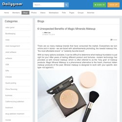 6 Unexpected Benefits of Magic Minerals Makeup