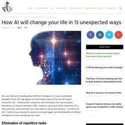 How AI will change your life in 13 unexpected ways - Ade Camilleri Marketing News