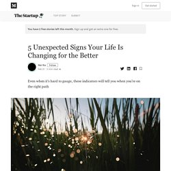 5 Unexpected Signs Your Life Is Changing for the Better