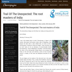 Item 3 - Trail Of The Unexpected: The root masters of India