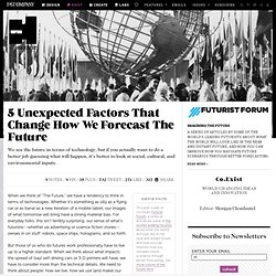 5 Unexpected Factors That Change How We Forecast The Future