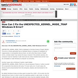 How Can I Fix the UNEXPECTED_KERNEL_MODE_TRAP Windows 8 Error? - Windows 8 - Windows 8