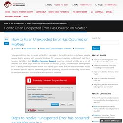 How to Fix an Unexpected Error Has Occurred on McAfee?