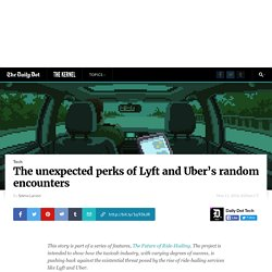The unexpected perks of Lyft and Uber's random encounters