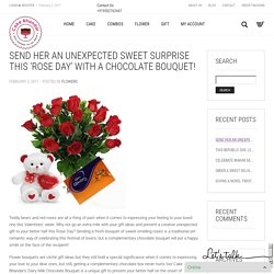 Send Her An Unexpected Sweet Surprise This 'Rose Day' With A Chocolate Bouquet!