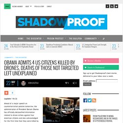 Obama Admits 4 US Citizens Killed by Drones, Deaths of Those Not Targeted Left Unexplained