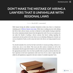 Don't Make The Mistake Of Hiring A Lawyers That Is Unfamiliar With Regional Laws