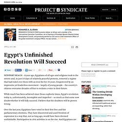 Egypt's Unfinished Revolution Will Succeed - Mohamed A. El-Erian