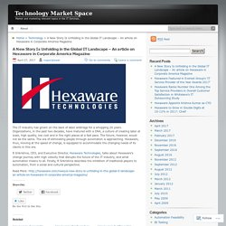 A New Story Is Unfolding in the Global IT Landscape – An article on Hexaware in Corporate America Magazine