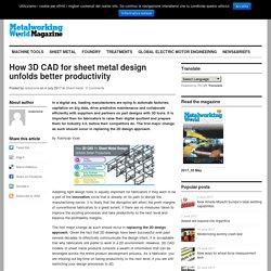 How 3D CAD for sheet metal design unfolds better productivity - Metal Working World Magazine