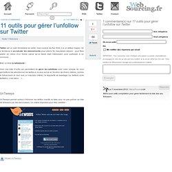 11 outils pour gérer l'unfollow sur Twitter