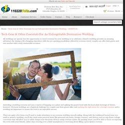 Tech-Gear & Other Essentials for an Unforgettable Destination Wedding