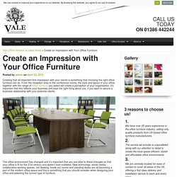 Create an Impression with Your Office Furniture