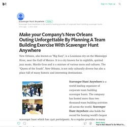 Make your Company's New Orleans Outing Unforgettable By Planning A Team Building Exercise With…