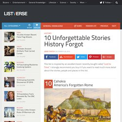 10 Unforgettable Stories History Forgot