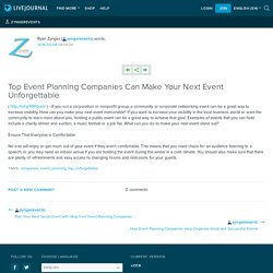 Top Event Planning Companies Can Make Your Next Event Unforgettable