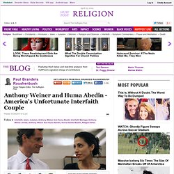 Anthony Weiner and Huma Abedin - America's Unfortunate Interfaith Couple