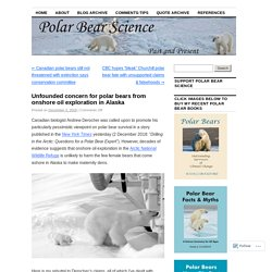 Unfounded concern for polar bears from onshore oil exploration in Alaska