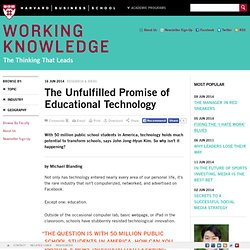 The Unfulfilled Promise of Educational Technology