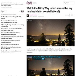 Watch the Milky Way unfurl across the sky (and watch for constellations!)