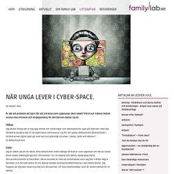 När unga lever i cyber-space. Text av Jesper Juul