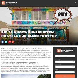 Die 99 ungewöhnlichsten Hostels für Globetrotter - Hostelworld