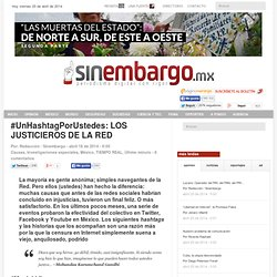 #UnHashtagPorUstedes: LOS JUSTICIEROS DE LA RED