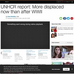 UNHCR: More displaced now than after Second World War