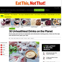 30 Unhealthiest Drinks on the Planet
