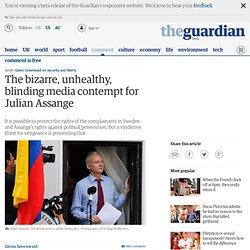 The bizarre, unhealthy, blinding media contempt for Julian Assange