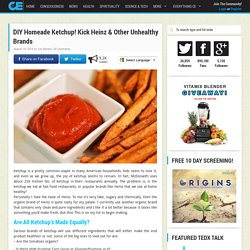 DIY Homeade Ketchup! Kick Heinz & Other Unhealthy Brands