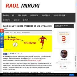 Las únicas técnicas efectivas de SEO off page en 2015 - Raul Miruri