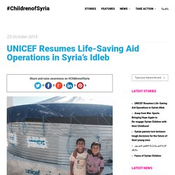 UNICEF Resumes Life-Saving Aid Operations in Syria's Idleb