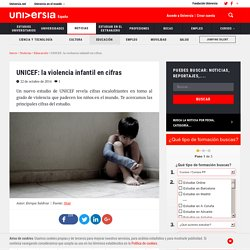 UNICEF: la violencia infantil en cifras