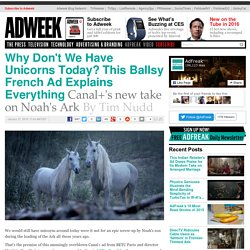 Why Don't We Have Unicorns Today? This Ballsy French Ad Explains Everything