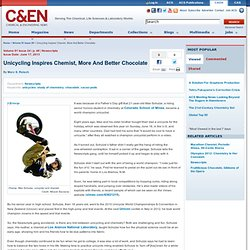 Unicycling Inspires Chemist, More And Better Chocolate | June 17, 2013 Issue - Vol. 91 Issue 24