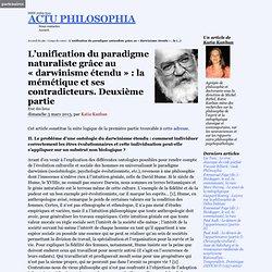 L'unification du paradigme naturaliste grâce au « darwinisme étendu » : la mémétique et ses contradicteurs. Deuxième partie