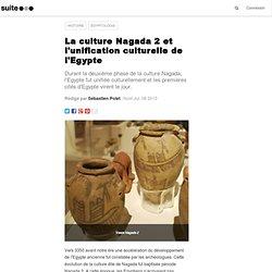 La culture Nagada 2 et l'unification culturelle de l'Egypte