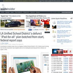LA Unified School District's defunct 'iPad-for-all' plan botched from start, federal report says