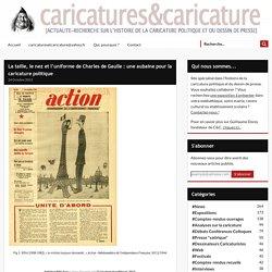 La taille, le nez et l'uniforme de Charles de Gaulle : une aubaine pour la caricature politique -