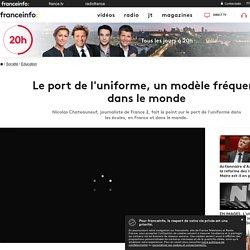 Franceinfo - Le port de l'uniforme, un modèle fréquent dans le monde