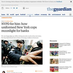 NYPD for hire: how uniformed New York cops moonlight for banks