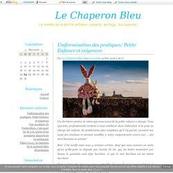 Uniformisation des pratiques: Petite Enfance et exigences - Le Chaperon Bleu