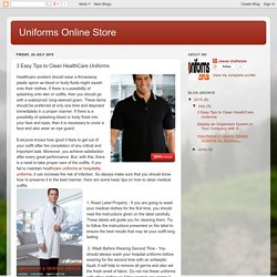 3 Easy Tips to Clean HealthCare Uniforms