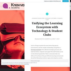 Unifying the Learning Ecosystem with Technology & Student Clubs