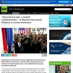 «Nous devons agir, y compris unilatéralement» : le discours très musclé d'Obama à l'armée américaine