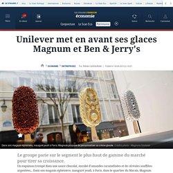 Unilever met en avant ses glaces Magnum et Ben &Jerry's